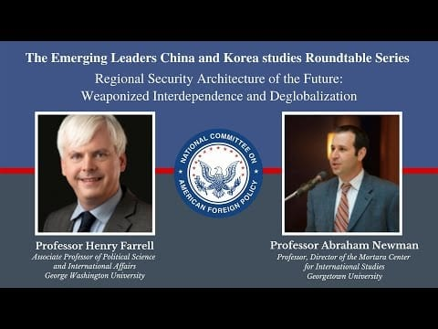 Watch: Weaponized Interdependence & Deglobalization