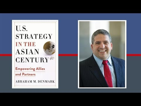 WATCH: U.S. Strategy in the Asian Century with Abraham Denmark